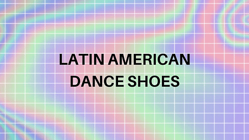 Latin American dance shoes
